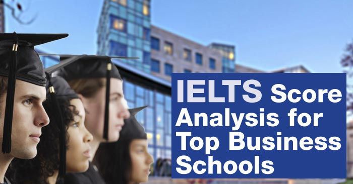 Know the minimum IELTS score required for top B-Schools