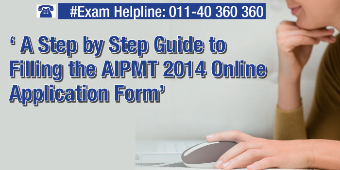 How to fill AIPMT 2014 Application