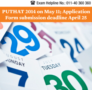 PUTHAT 2014 on May 11; Application form submission process ends on April 25