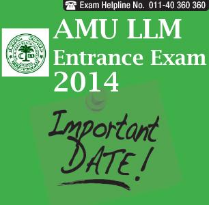 AMU LLM Entrance Exam 2014 Important Dates