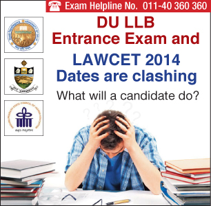 DU LLB Entrance Exam and LAWCET 2014 Dates are clashing- What will a candidate do?