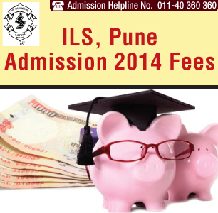 ILS Pune Admission 2014 Fees