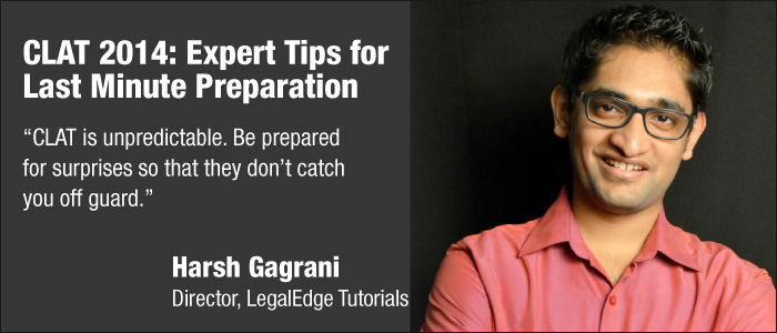 CLAT 2014: Expert Tips for Last Minute Preparation