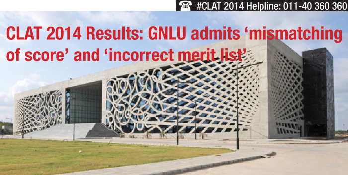 CLAT 2014 Result: GNLU admits 'mismatching of score' and 'incorrect merit list'
