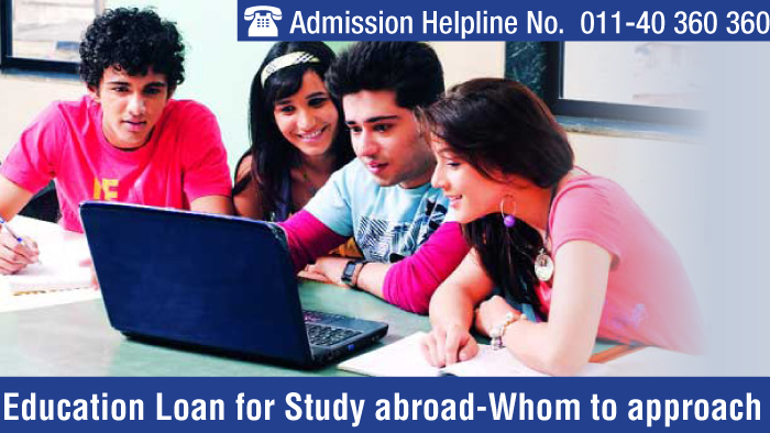 Education Loan for Study abroad-Whom to approach