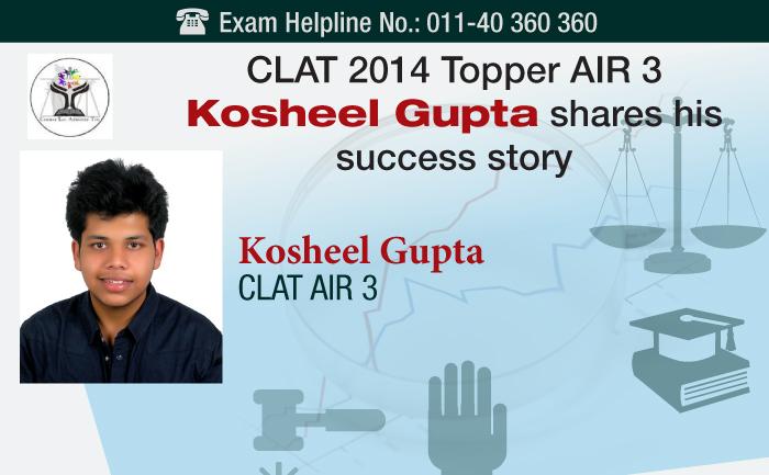 CLAT 2014 Topper AIR 3 Kosheel Gupta shares his success story