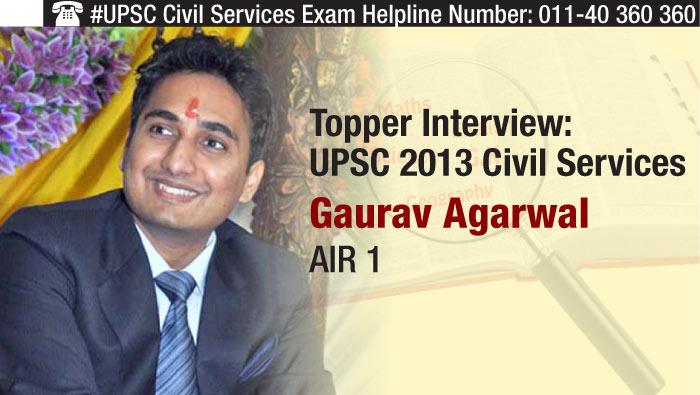 UPSC 2013 Civil Services Topper Interview: AIR 1 Gaurav Agarwal