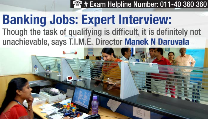 Banking jobs: Interview with T.I.M.E. Director Manek N Daruvala