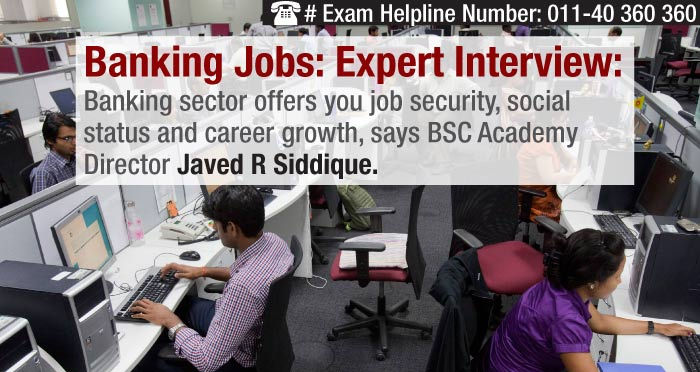 Banking jobs: Interview with BSC Academy Director Javed R Siddique