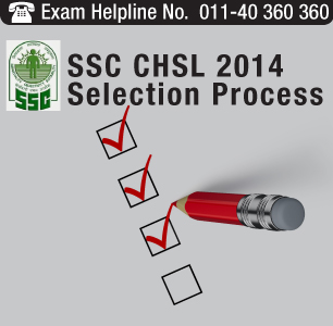 SSC CHSL 2014 Selection Process