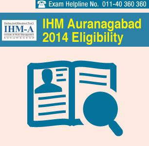 IHM Auranagabad 2014 Eligibility