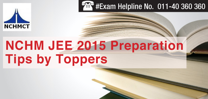 NCHM JEE 2015 Preparation Tips by Toppers