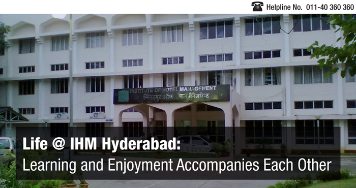 Life at IHM Hyderabad: Learning and Enjoyment Accompanies Each Other