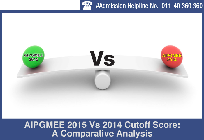 AIPGMEE 2015 vs 2014 Cutoff Score: A Comparative Analysis