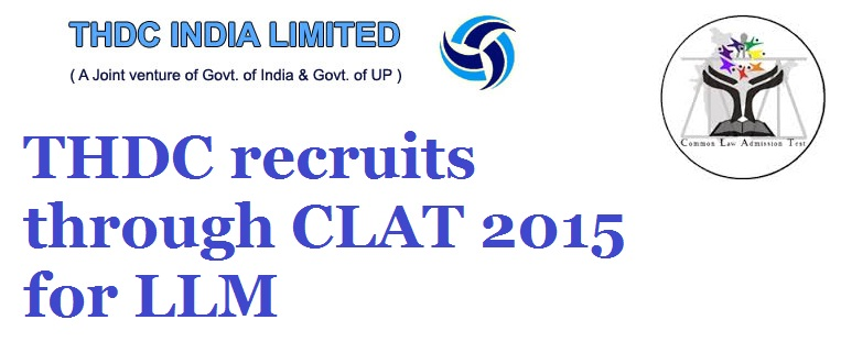 THDC recruits through CLAT 2015 for LLM