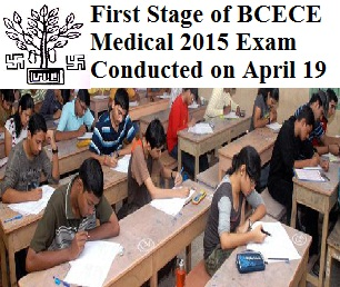 BCECE Medical 2015 Exam First Stage conducted on April 19