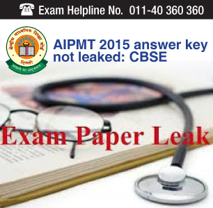AIPMT 2015 answer key not leaked: CBSE