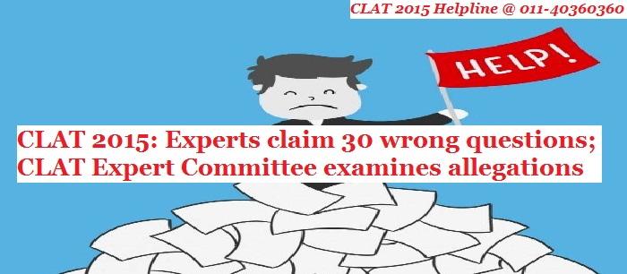 CLAT 2015: Experts claim 30 wrong questions; CLAT Expert Committee examines allegations