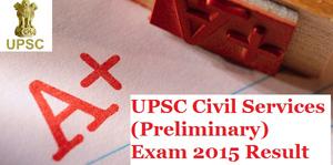 UPSC Civil Services Prelims Exam 2015 Result