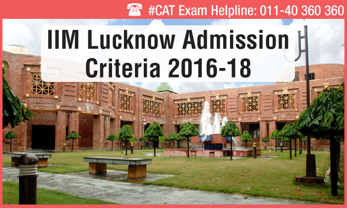 IIM Lucknow Admission Criteria 2016-18 - GD scrapped, no weight for Class X marks