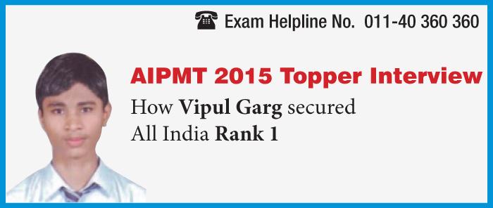 AIPMT 2015 Topper Interview: How Vipul Garg achieved AIR 1