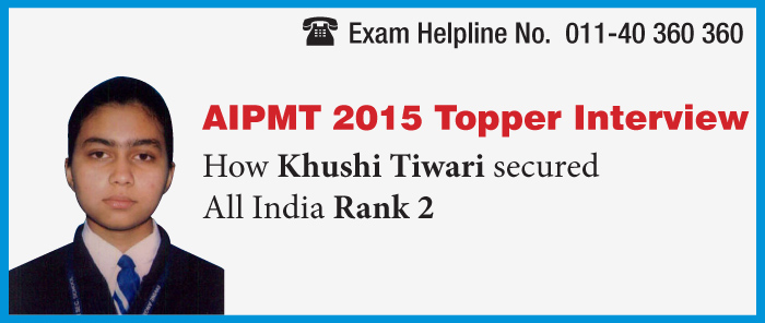 AIPMT 2015 Topper Interview: Khushi Tiwari secures AIR 2
