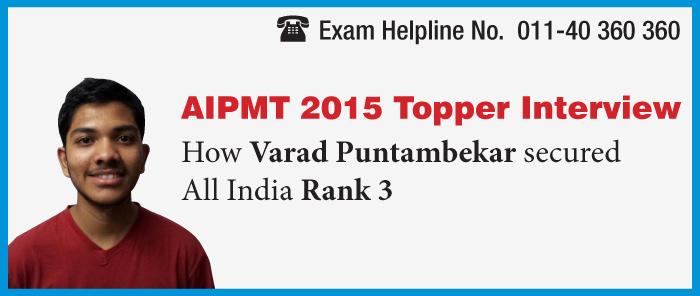 AIPMT 2015 Topper Interview: How Varad Puntambekar achieved AIR 3