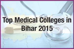 Top Medical Colleges in Bihar 2015