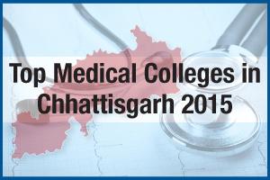 Top Medical Colleges in Chhattisgarh 2015