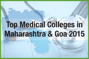 Top Medical Colleges in Maharashtra & Goa 2015