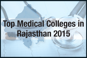 Top Medical Colleges in Rajasthan 2015