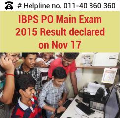 IBPS PO Main Exam 2015 Result declared on Nov 17