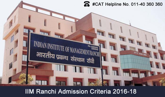 IIM Ranchi PGDM and PGDHRM Admission Criteria 2016-18