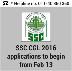 SSC CGL 2016 applications to begin from Feb 13