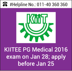 KIITEE PG Medical 2016 exam on Jan 28; apply before Jan 25