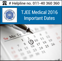 TJEE Medical 2016 Important Dates