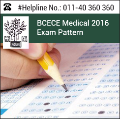 BCECE Medical 2016 Exam Pattern