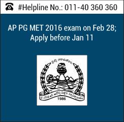 AP PG MET 2016 exam on Feb 28; Apply before Jan 11