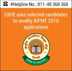 CBSE asks selected candidates to modify AIPMT 2016 applications