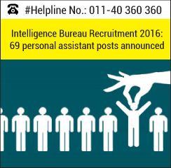 Intelligence Bureau Recruitment 2016: 69 personal assistant posts announced