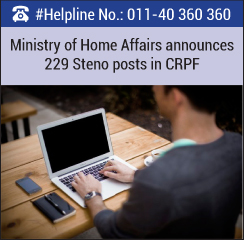 Ministry of Home Affairs announces 229 Steno posts in CRPF