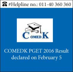 COMEDK PGET 2016 Result declared on February 5