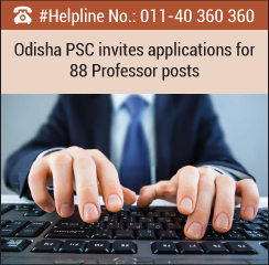 Odisha PSC invites applications for 88 Professor Posts