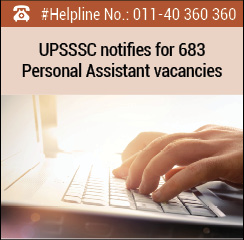 UPSSSC notifies for 683 Personal Assistant vacancies