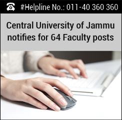 Central University of Jammu notifies for 64 Faculty posts