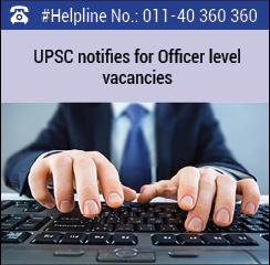 UPSC notifies for Officer level vacancies
