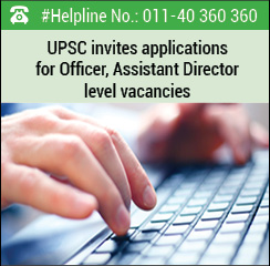 UPSC invites applications for Officer, Assistant Director level vacancies