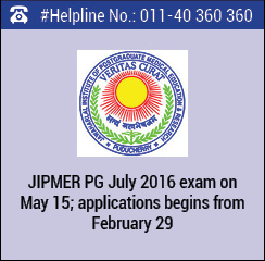 JIPMER PG July 2016 exam on May 15; applications begins from February 29