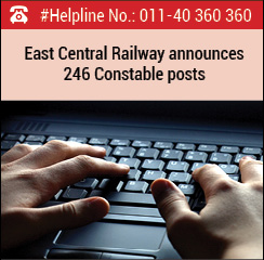 East Central Railway announces 246 Constable posts