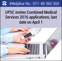 UPSC invites Combined Medical Services 2016 applications; last date on April 1
